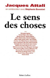 Jacques Attali, Le sens des choses